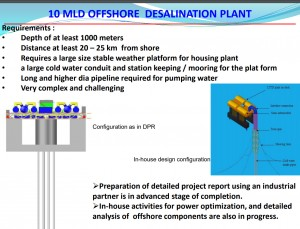 Planned Offshore LTTD plant powered by OTEC producing 10 million litres per day along the coast of Chennai